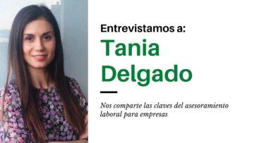 Tania Delgado: Experta en el asesoramiento laboral de empresas