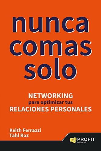 """""""Nunca comas Solo"""" Networking para optimizar tus Relaciones Personales"""